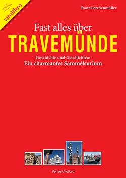 Fast alles über Travemünde von Lerchenmüller,  Franz