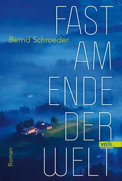 Fast am Ende der Welt von Schroeder,  Bernd