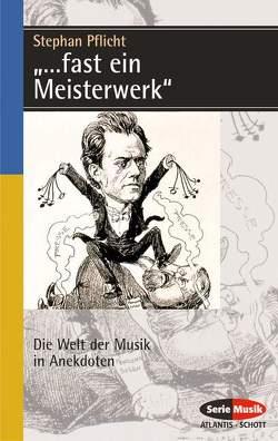 """""""… fast ein Meisterwerk"""" von Pflicht,  Stephan"""