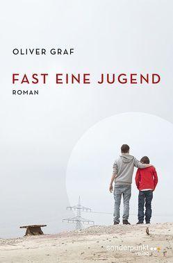Fast eine Jugend von Graf,  Oliver