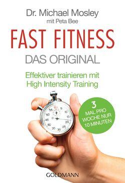 Fast Fitness – Das Original von Bee,  Peta, Hutter,  Stefanie, Mosley,  Michael