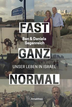 Fast ganz normal von Segenreich,  Ben, Segenreich-Horsky,  Daniela