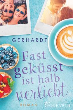 Fast geküsst ist halb verliebt von Gerhardt,  J.