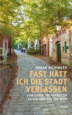 Fast hätt ich die Stadt verlassen von Aichinger,  Oskar
