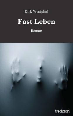 Fast Leben von Fleckenstein,  Angelika, Westphal,  Dirk