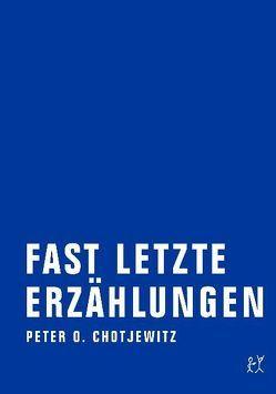 Fast letzte Erzählungen von Chotjewitz,  Peter O