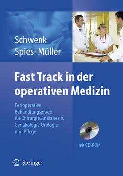 Fast Track in der operativen Medizin von Müller,  Joachim Michael, Schwenk,  Wolfgang, Spies,  Claudia