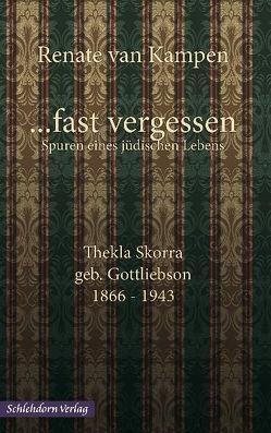 … fast vergessen, Spuren eines jüdischen Lebens von Kampen,  Renate van