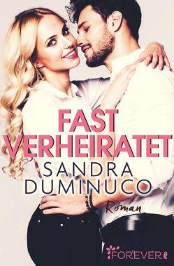 Fast verheiratet – Lilith & Alex von Duminuco,  Sandra