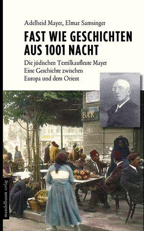 Fast wie Geschichten aus 1001 Nacht von Mayer,  Adelheid, Samsinger,  Elmar
