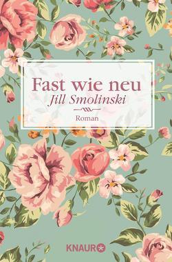 Fast wie neu von Smolinski,  Jill, Stumpf,  Andrea, Werbeck,  Gabriele