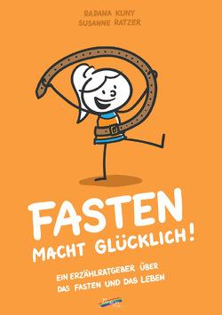 Fasten macht glücklich! von Kuny,  Radana, Ratzer,  Susanne