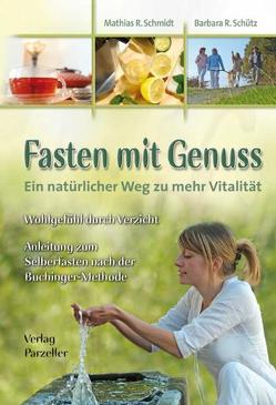 Fasten mit Genuss von Schmidt,  Mathias R, Schütz,  Barbara R
