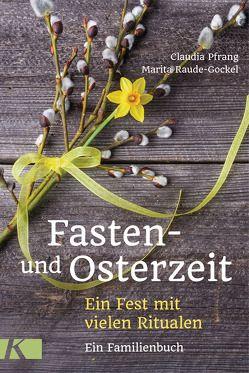 Fasten- und Osterzeit von Pfrang,  Claudia, Raude-Gockel,  Marita