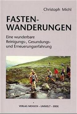 Fasten-Wanderungen von Michl,  Christoph G