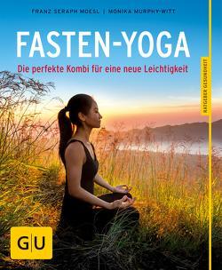 Fasten-Yoga von Moesl,  Franz Seraph, Murphy-Witt,  Monika
