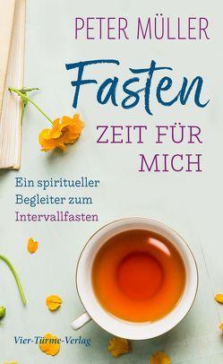Fasten – Zeit für mich von Müller,  Peter