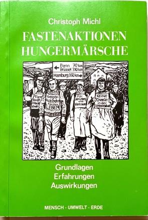 Fastenaktionen – Hungermärsche von Michl,  Christoph G