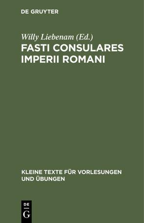 Fasti Consulares Imperii Romani von Liebenam,  Willy