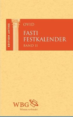 Fasti / Festkalender. Band 2 von Baier,  Thomas, Ovid, Themann-Steinke,  Andrea