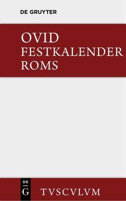 Fasti / Festkalender Roms von Gerlach,  Wolfgang, Ovid