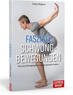 Fasziale Schwungbewegungen von Wegener,  Stefan
