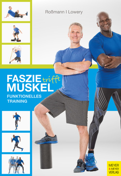 Faszie trifft Muskel von Lowery,  Lamar, Roßmann,  Markus