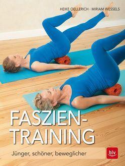 Faszien-Training von Oellerich,  Heike, Wessels,  Miriam