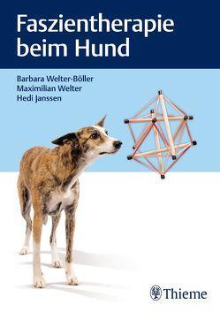 Faszientherapie beim Hund von Welter-Böller,  Barbara