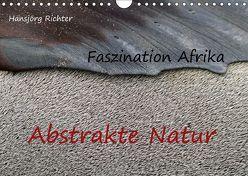 Faszination Afrika – Abstrakte Natur (Wandkalender 2019 DIN A4 quer)
