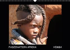 Faszination Afrika Himba (Wandkalender 2019 DIN A3 quer) von Tanja Kiesow Bernhard Kiesow,  hinter-dem-horizont-media.net