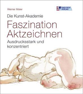 Faszination Aktzeichnen von Maier,  Werner