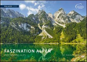 Faszination Alpen 2022 – Bild-Kalender – Wand-Planer – 70×50 von Mirau,  Rainer
