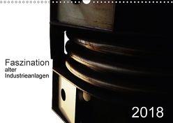 Faszination alter Industrieanlagen (Wandkalender 2018 DIN A3 quer) von Osterloh,  Dierk