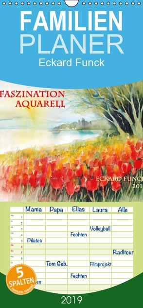 Faszination Aquarell – Eckard Funck – Familienplaner hoch (Wandkalender 2019 , 21 cm x 45 cm, hoch) von Funck,  Eckard