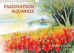 Faszination Aquarell – Eckard Funck (Wandkalender 2018 DIN A4 quer) von Funck,  Eckard