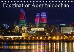 Faszination Aserbaidschan (Tischkalender 2019 DIN A5 quer) von Raab,  Karsten-Thilo