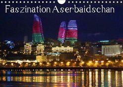 Faszination Aserbaidschan (Wandkalender 2019 DIN A4 quer) von Raab,  Karsten-Thilo