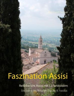 Faszination Assisi von Decker,  Reinhard