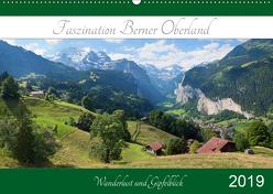 Faszination Berner Oberland 2019 – Wanderlust und Gipfelblick (Wandkalender 2019 DIN A2 quer) von SusaZoom