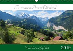 Faszination Berner Oberland 2019 – Wanderlust und Gipfelblick (Wandkalender 2019 DIN A3 quer) von SusaZoom