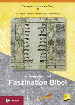 Faszination Bibel von Fischer,  Irmtraud, Hubmann,  Franz, Kogler,  Franz, Marböck,  Johannes