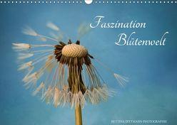 Faszination Blütenwelt (Wandkalender 2018 DIN A3 quer) von Dittmann,  Bettina