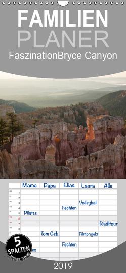 Faszination Bryce Canyon – Familienplaner hoch (Wandkalender 2019 , 21 cm x 45 cm, hoch) von Potratz,  Andrea