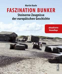Faszination Bunker von Kaule,  Martin