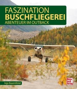 Faszination Buschfliegerei von Bauernfeind,  Ingo