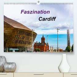 Faszination Cardiff (Premium, hochwertiger DIN A2 Wandkalender 2021, Kunstdruck in Hochglanz) von Much,  Holger