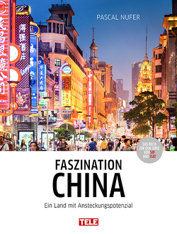 Faszination China von Nufer,  Pascal