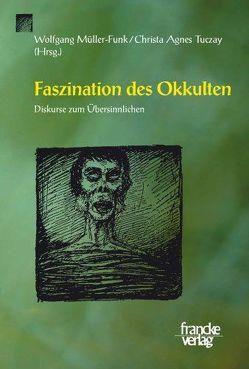 Faszination des Okkulten von Müller-Funk,  Wolfgang, Tuczay,  Christa Agnes