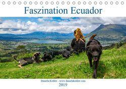 Faszination Ecuador (Tischkalender 2019 DIN A5 quer) von Kohler,  Daniela